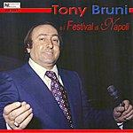 Tony Bruni Tony Bruni E i Festival di Napoli