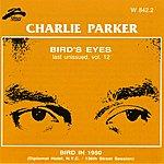 Charlie Parker Bird's Eyes, Vol. 12 (Bird In 1950)