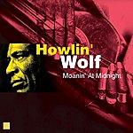 Howlin' Wolf Moanin' At Midnight (Bonus Tracks)