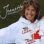 Jeanette Arsenault This Is My Canada/Mon Cher Canada