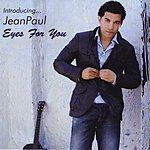 Jean-Paul Eyes For You (Single)