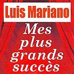 Luis Mariano Mes Plus Grands Succès