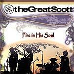 Great Scott Fire In His Soul