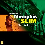 Memphis Slim This Life I'm Living(The Best Of)