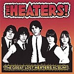 The Heaters The Great Lost Heaters Album!