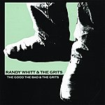 Randy Whitt The Good The Bad And The Grits