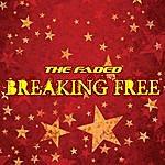 Faded Breaking Free