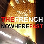 The French Nowhere Fast