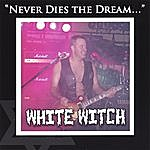 White Witch Never Dies The Dream