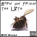 Will Brown Born On Friday The 13th