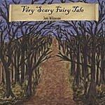 Joni Wilcoxson Very Scary Fairy Tale