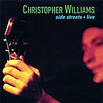Christopher Williams Side Streets • Live