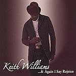 Keith Williams & Again I Say Rejoice
