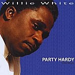 Willie White Party Hardy