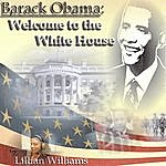 Lillian Williams Barack Obama: Welcome To The White House