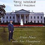 Terry Woolard White House Under New Management