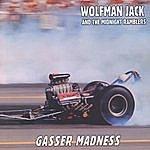 Wolfman Jack Gasser Madness