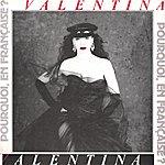Valentina Pourquoi En Française? (3-Track Maxi-Single)