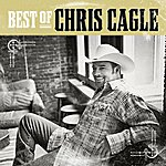 Chris Cagle The Best Of Chris Cagle