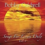 Bobby Caldwell Songs For Lovers Only, Vol. 1