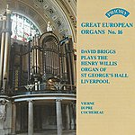 David Briggs Great European Organs No. 16: St. George's Hall, Liverpool