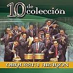 Orquesta Aragón 10 De Colección