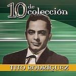 Tito Rodriguez & His Orchestra 10 De Coleccion