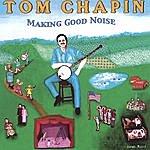 Tom Chapin Making Good Noise
