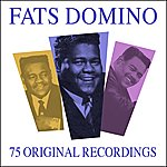 Fats Domino All Time Greats - 75 Original Recordings (Remastered)
