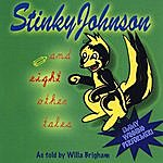 Willa Brigham Stinky Johnson And Other Tales