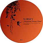 Subsky Desperate House Vibes - Ep