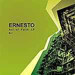 Ernesto Act Of Faith - EP