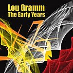 Lou Gramm The Early Years
