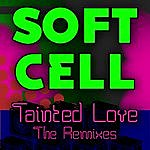 Soft Cell Tainted Love - The Remixes