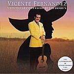 Vicente Fernández Vicente Fernandez Y Los Mas Grandes Exitos De Los Dandy's
