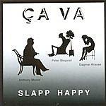 Slapp Happy Ca Va