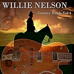 Willie Nelson Country Roads Volume 4