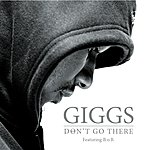 Giggs Don't Go There (Feat. B.o.B.) (Single)