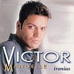 Victor Manuelle Ironias