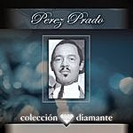 Perez Prado & His Orchestra Coleccion Diamante
