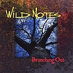 Wild Notes Branching Out