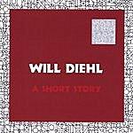 Will Diehl A Short Story