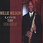 Willie Wilson Love Thy Neighbor
