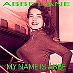 Abbe Lane My Name Is Abbe