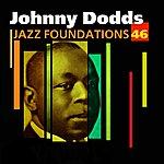 Johnny Dodds Jazz Foundations Vol. 46