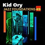 Kid Ory Jazz Foundations Vol. 49