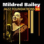 Mildred Bailey Jazz Foundations Vol. 56
