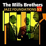 The Mills Brothers Jazz Foundations Vol. 57