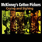 McKinney's Cotton Pickers Crying And Sighing