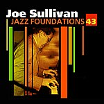 Joe Sullivan Jazz Foundations Vol. 43